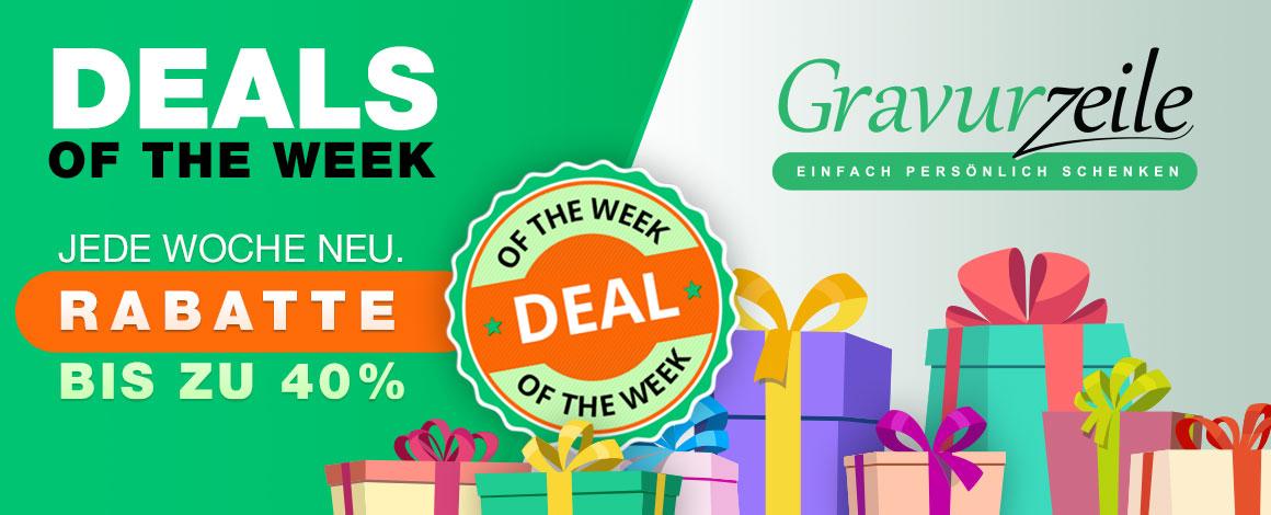 Deals of the Week - Jede Woche Neu | GRAVURZEILE.DE